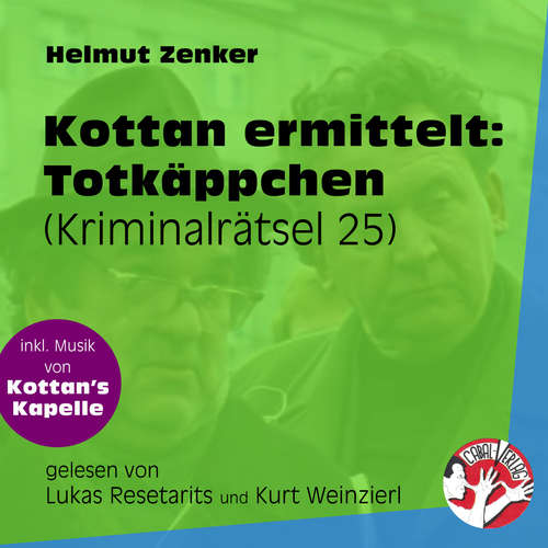 Hoerbuch Totkäppchen - Kottan ermittelt - Kriminalrätseln, Folge 25 - Helmut Zenker - Lukas Resetarits