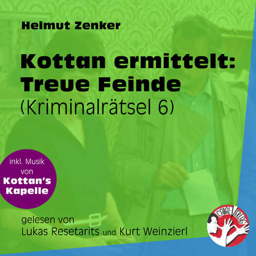 Hoerbuch Treue Feinde - Kottan ermittelt - Kriminalrätseln, Folge 6 - Helmut Zenker - Lukas Resetarits