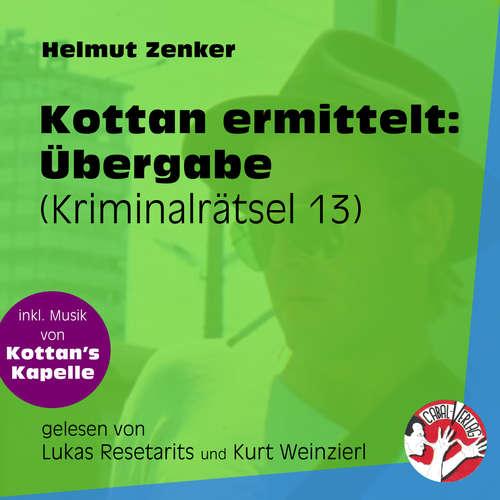 Hoerbuch Übergabe - Kottan ermittelt - Kriminalrätseln, Folge 13 - Helmut Zenker - Lukas Resetarits
