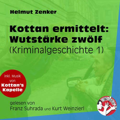 Hoerbuch Wutstärke zwölf - Kottan ermittelt - Kriminalgeschichten, Folge 1 - Helmut Zenker - Franz Suhrada