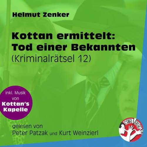 Hoerbuch Tod einer Bekannten - Kottan ermittelt - Kriminalrätseln, Folge 12 - Helmut Zenker - Peter Patzak