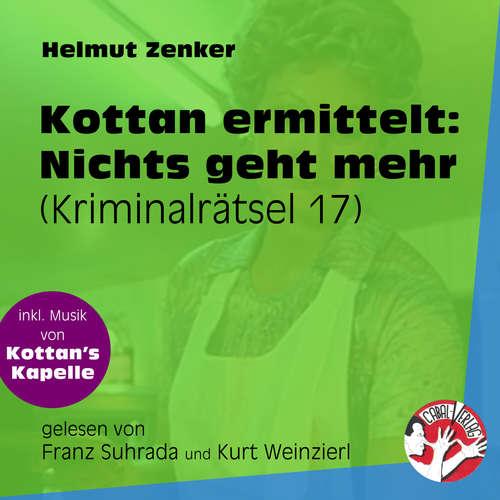 Hoerbuch Nichts geht mehr - Kottan ermittelt - Kriminalrätseln, Folge 17 - Helmut Zenker - Franz Suhrada
