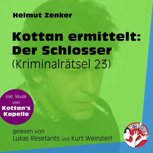 Hoerbuch Der Schlosser - Kottan ermittelt - Kriminalrätseln, Folge 23 - Helmut Zenker - Lukas Resetarits