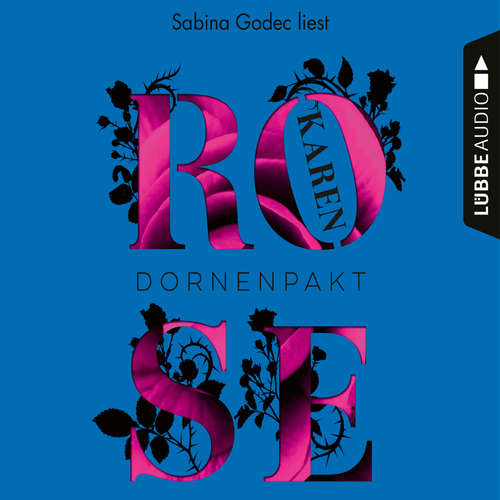 Hoerbuch Dornenpakt - Die Dornen-Reihe, Teil 5 - Karen Rose - Sabina Godec