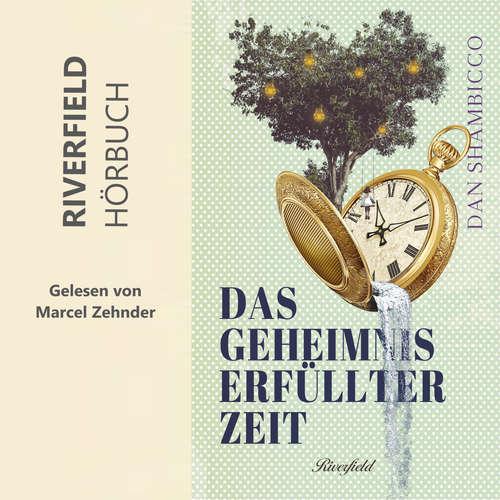 Hoerbuch Das Geheimnis erfüllter Zeit - Dan Shambicco - Marcel Zehnder