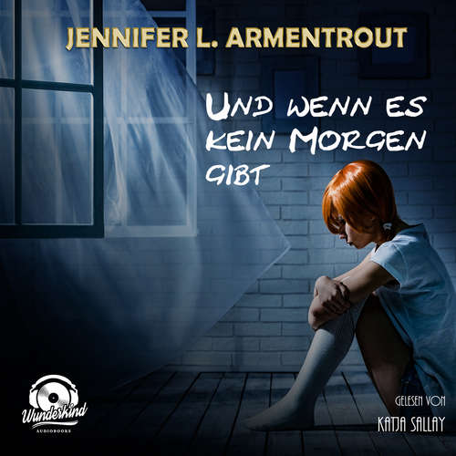 Hoerbuch Und wenn es kein Morgen gibt - Jennifer L. Armentrout - Katja Sallay