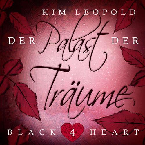 Hoerbuch Der Palast der Träume - Black Heart, Band 4 - Kim Leopold - Amina Gaede