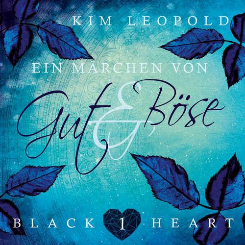Hoerbuch Ein Märchen von Gut und Böse - Black Heart, Band 1 - Kim Leopold - Amina Gaede