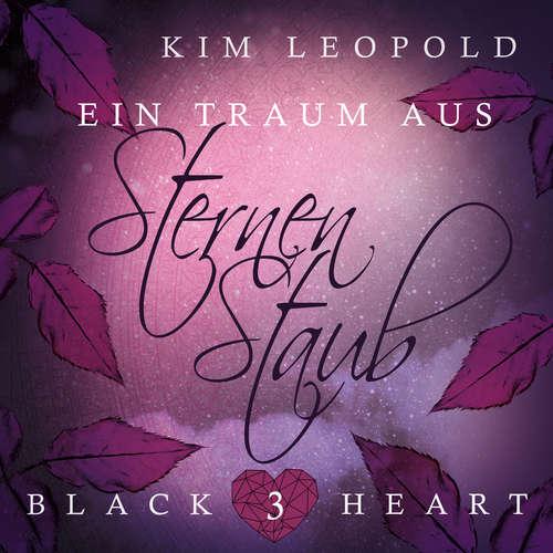 Hoerbuch Ein Traum aus Sternenstaub - Black Heart, Band 3 - Kim Leopold - Viola Müller