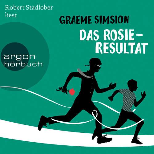 Hoerbuch Das Rosie-Resultat - Das Rosie-Projekt, Band 3 - Graeme Simsion - Robert Stadlober