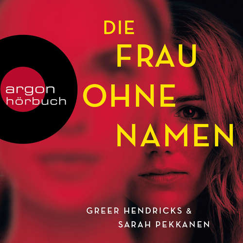Hoerbuch Die Frau ohne Namen - Greer Hendricks - Dagmar Bittner