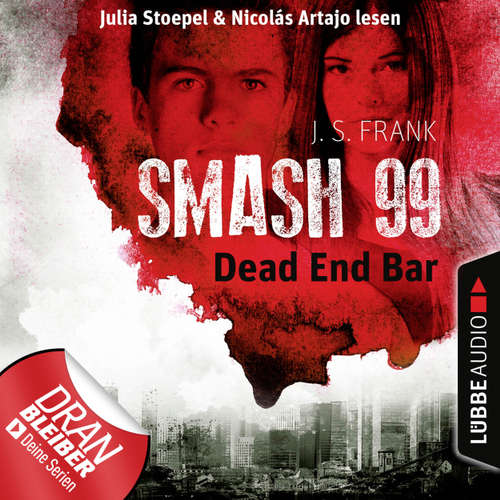 Hoerbuch Dead End Bar - Smash99, Folge 5 - J. S. Frank - Nicolás Artajo