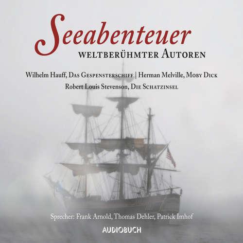 Hoerbuch Seeabenteuer weltberühmter Autoren - Moby Dick, Das Gespensterschiff, Die Schatzinsel - Wilhelm Hauff - Frank Arnold