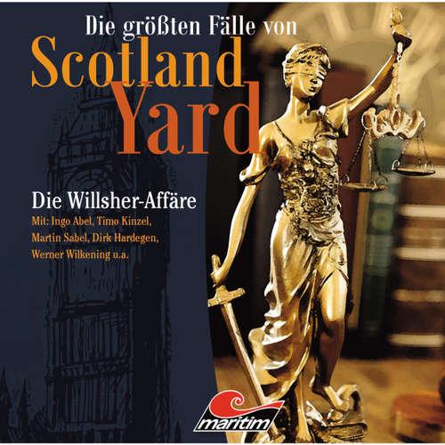 Hoerbuch Die größten Fälle von Scotland Yard, Folge 25: Die Willsher-Affäre - Paul Burghardt - Ingo Abel