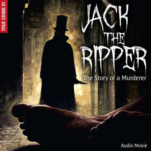 Audiobook True Crime, Pt. 1: Jack the Ripper - The Story of a Murderer (Audiodrama) - Frank Gustavus - Neil Dudgeon