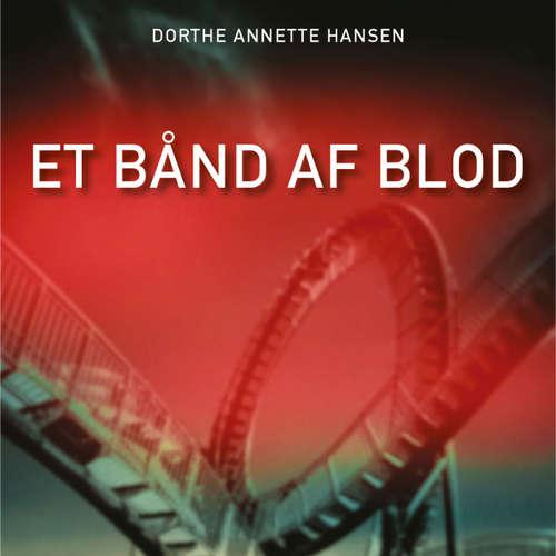 Audiokniha Et bånd af blod - Dorthe Annette Hansen - Peter Milling
