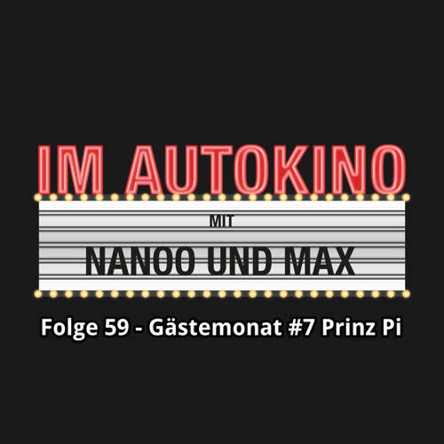 "Hoerbuch Im Autokino, Folge 59: Gästemonat #7 Prinz Pi - Max ""Rockstah"" Nachtsheim - Max ""Rockstah"" Nachtsheim"