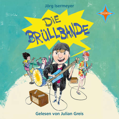 Hoerbuch Die Brüllbande - Jörg Isermeyer - Julian Greis