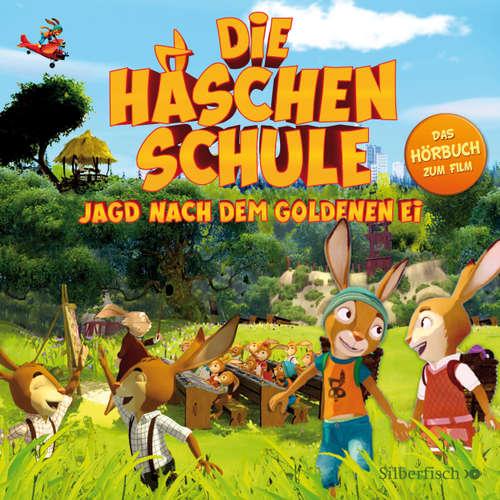 Die Häschenschule - Jagd nach dem goldenen Ei - Das Original-Hörbuch zum Film