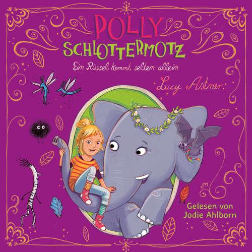 Ein Rüssel kommt selten allein - Polly Schlottermotz 2