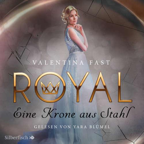 Hoerbuch Eine Krone aus Stahl - Royal 4 - Valentina Fast - Yara Blümel