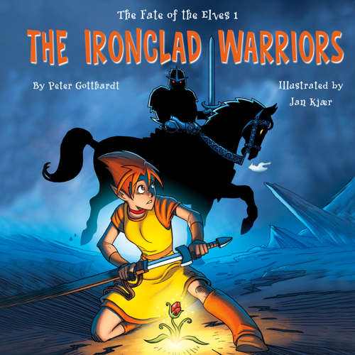 Audiobook The Ironclad Warriors - The Fate of the Elves 1 - Peter Gotthardt - Jed Odermatt