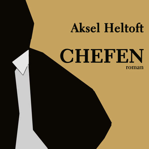 Audiokniha Chefen - Aksel Heltoft - Claes Bang
