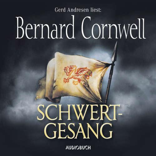 Hoerbuch Schwertgesang - Teil 4 der Wikinger-Saga - Bernard Cornwell - Gerd Andresen