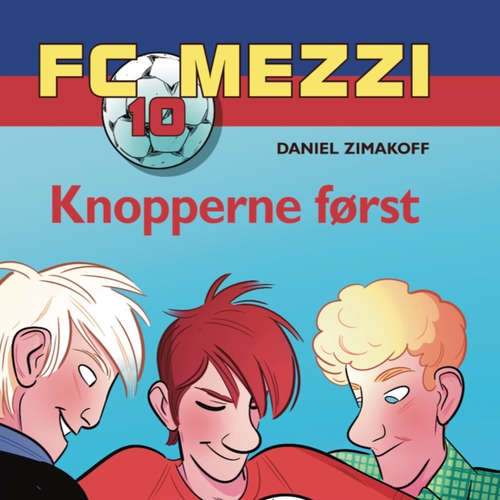 Audiokniha Knopperne først - FC Mezzi 10 - Daniel Zimakoff - Thomas Jacob Clausen