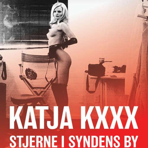 Audiokniha Katja Kxxx - Stjerne i syndens by - Henrik List - Sussi la Cour Dollenz