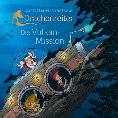 Hoerbuch Drachenreiter - Die Vulkan-Mission - Cornelia Funke - Kathrin Angerer