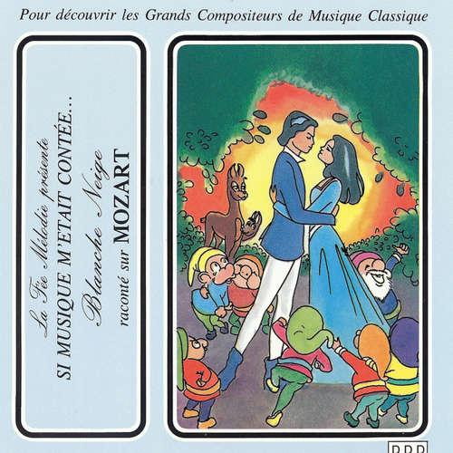 Livre audio Si musique m'etait contée - Blanche Neige raconté sur Mozart - Les Freres Grimm - Théatre Populaire de la Petite France