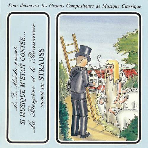 Livre audio Si musique m'etait contée... - La Bergère et le Ramoneur raconté sur Strauss - Hans-Christian Andersen - Théatre Populaire de la Petite France