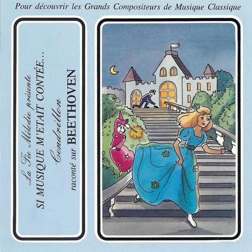 Livre audio Si musique m'etait contèe... - Cendrillon raconté sur Beethoven - Charles Perrault - Théatre Populaire de la Petite France