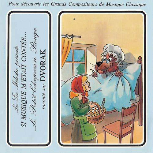 Livre audio Si musique m'etait contée... - Le petit chaperon rouge raconté sur Dvorak - Charles Perrault - Théatre Populaire de la Petite France