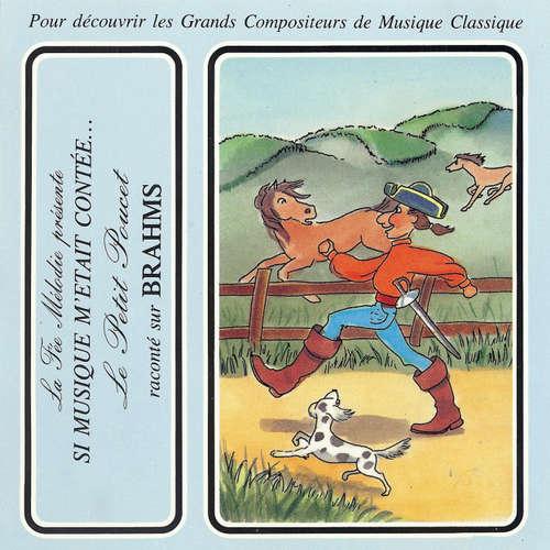Livre audio Si musique m'etait contée... - Le Petit Poucet raconté sur Brahms - Charles Perrault - Théatre Populaire de la Petite France