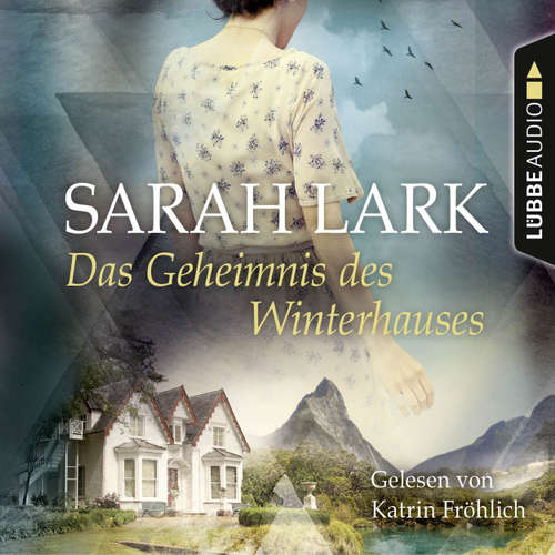 Hoerbuch Das Geheimnis des Winterhauses - Sarah Lark - Katrin Fröhlich