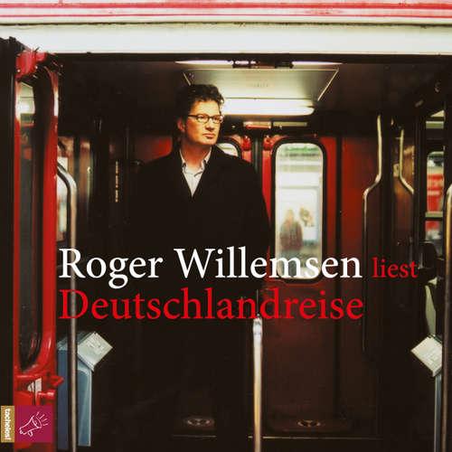 Hoerbuch Deutschlandreise - Roger Willemsen - Roger Willemsen