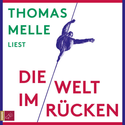 Hoerbuch Die Welt im Rücken - Thomas Melle - Thomas Melle