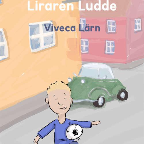 Audiokniha Liraren Ludde - Böckerna om Ludde - Viveca Lärn - Ida Olsson