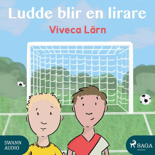 Audiokniha Ludde blir en lirare - Böckerna om Ludde 1 - Viveca Lärn - Ida Olsson