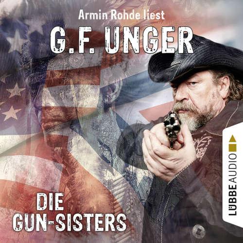 Hoerbuch Die Gun-Sisters - G. F. Unger - Armin Rohde