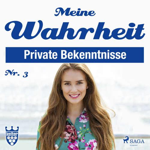Hoerbuch Meine Wahrheit, 3: Private Bekenntnisse - Diverse Autoren - Claudia Adjei