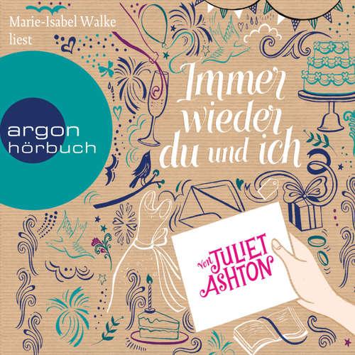 Hoerbuch Immer wieder du und ich - Juliet Ashton - Marie-Isabel Walke