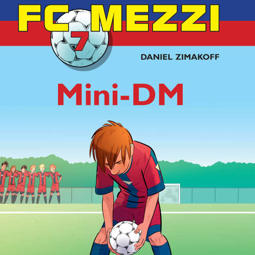 Audiokniha Mini-DM - FC Mezzi 7 - Daniel Zimakoff - Thomas Jacob Clausen
