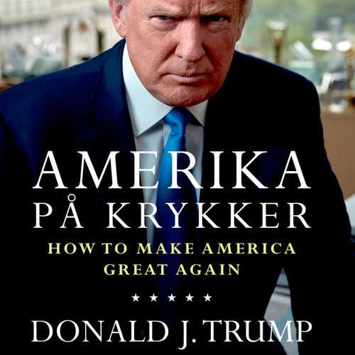 Audiokniha Amerika på krykker - How to make America great again - Donald J. Trump - Bjarne Mouridsen