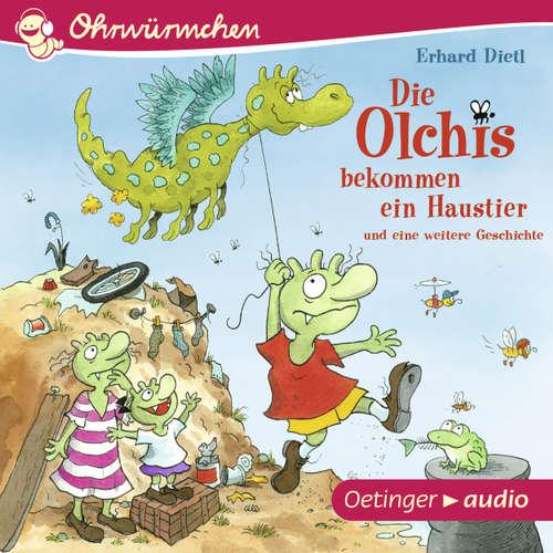 Hoerbuch Ohrwürmchen - Die Olchis bekommen ein Haustier und eine weitere Geschichte - Erhard Dietl - Robert Missler
