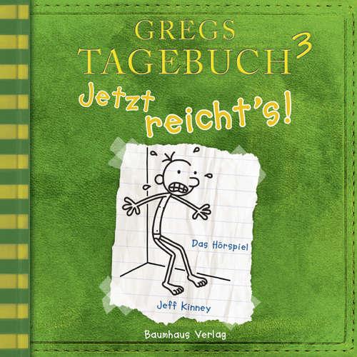Hoerbuch Gregs Tagebuch, 3: Jetzt reicht's! (Hörspiel) - Jeff Kinney - Marco Eßer