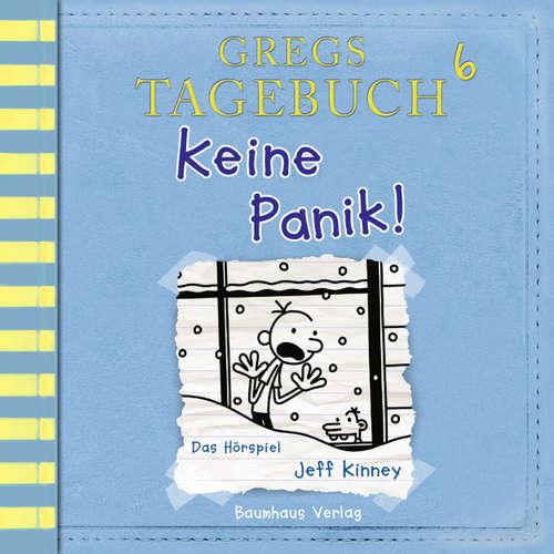Hoerbuch Gregs Tagebuch, 6: Keine Panik! (Hörspiel) - Jeff Kinney - Marco Eßer