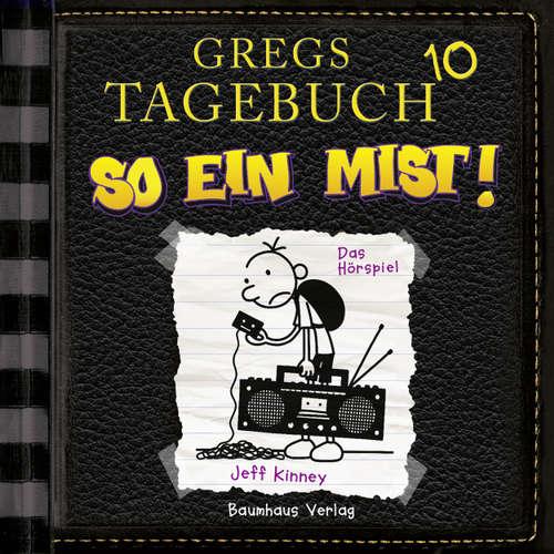 Hoerbuch Gregs Tagebuch, 10: So ein Mist! (Hörspiel) - Jeff Kinney - Marco Eßer